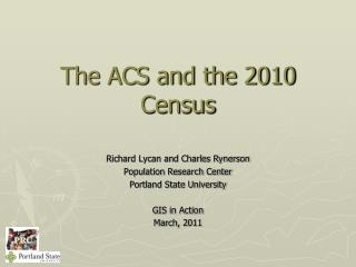 The ACS and the 2010 Census