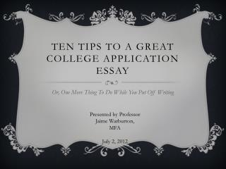 Ten Tips to a Great College Application Essay