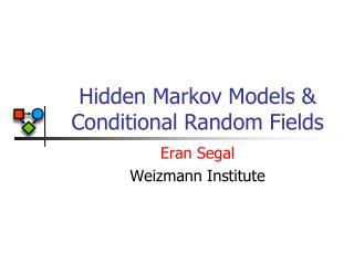 Hidden Markov Models & Conditional Random Fields