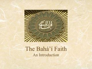 The Bahá'í Faith An Introduction