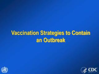 Vaccination Strategies to Contain an Outbreak