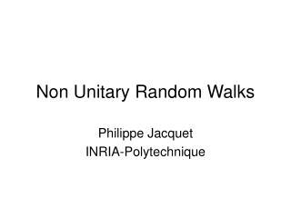 Non Unitary Random Walks