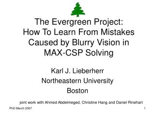 The Evergreen Project: How To Learn From Mistakes Caused by Blurry Vision in  MAX-CSP Solving