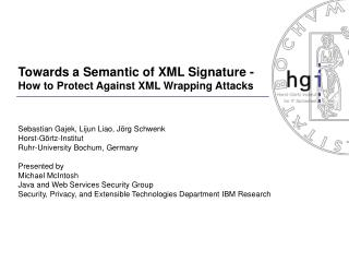 Towards a Semantic of XML Signature - How to Protect Against XML Wrapping Attacks