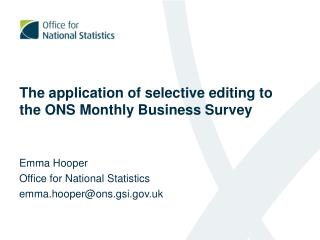 The application of selective editing to the ONS Monthly Business Survey