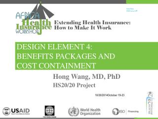 DESIGN ELEMENT 4:   BENEFITS PACKAGES AND  COST CONTAINMENT