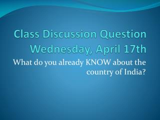 Class Discussion Question Wednesday, April 17th