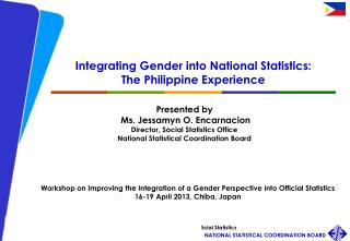Integrating Gender into National Statistics:  The Philippine Experience