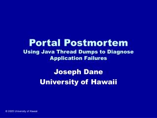 Portal Postmortem Using Java Thread Dumps to Diagnose Application Failures