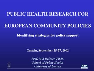 PUBLIC HEALTH RESEARCH FOR EUROPEAN COMMUNITY POLICIES Identifying strategies for policy support