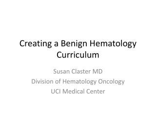 Creating a Benign Hematology Curriculum