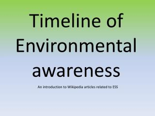 Timeline of Environmental awareness