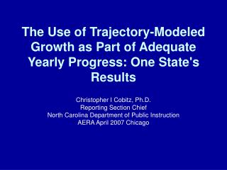 The Use of Trajectory-Modeled Growth as Part of Adequate Yearly Progress: One State's Results