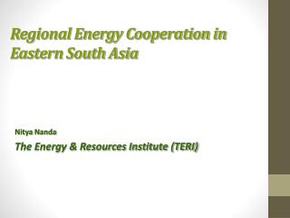 Regional Energy Cooperation in Eastern South Asia