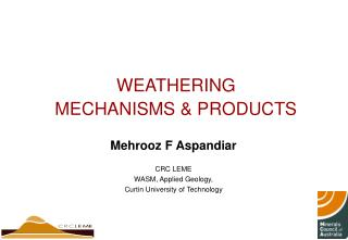 WEATHERING MECHANISMS & PRODUCTS
