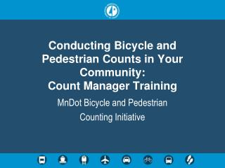 Conducting Bicycle and Pedestrian Counts in Your Community:  Count Manager Training