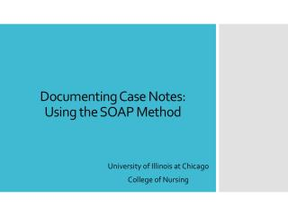 Documenting Case Notes: Using the SOAP Method
