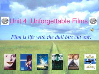 Unit 4  Unforgettable Films