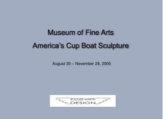 Museum of Fine Arts America's Cup Boat Sculpture