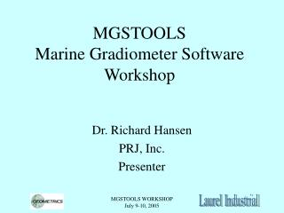 MGSTOOLS Marine Gradiometer Software Workshop