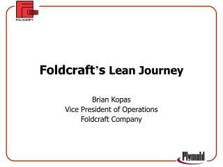 Foldcraft ' s  Lean Journey