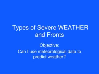 Types of Severe WEATHER and Fronts