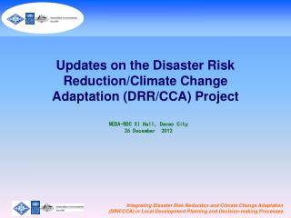 Updates on the Disaster Risk Reduction/Climate Change Adaptation (DRR/CCA) Project