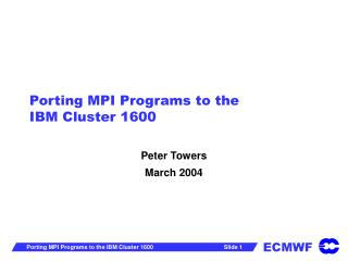Porting MPI Programs to the IBM Cluster 1600