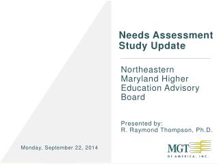 Northeastern  Maryland Higher Education Advisory Board Presented by: R . Raymond  Thompson, Ph.D.