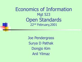 Economics of Information Mgt 523 Open Standards 22 nd  February,2001