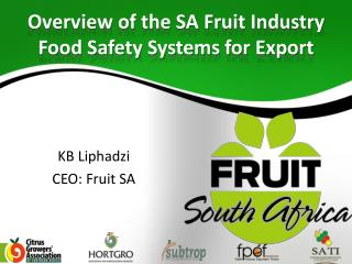 Overview of the SA Fruit Industry Food Safety Systems for Export