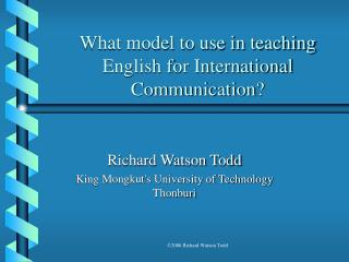 What model to use in teaching English for International Communication?