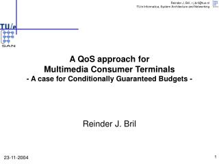 A QoS approach for Multimedia Consumer Terminals - A case for Conditionally Guaranteed Budgets -