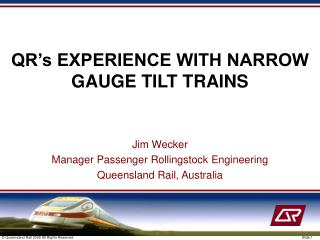 QR's EXPERIENCE WITH NARROW GAUGE TILT TRAINS