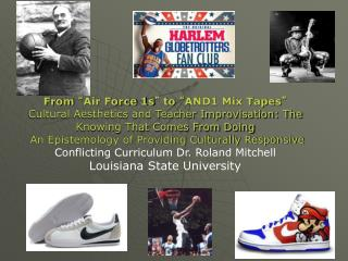 "From "" Air Force 1s "" to "" AND1 Mix Tapes """