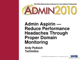 Admin Aspirin — Reduce Performance Headaches Through Proper Domain Monitoring