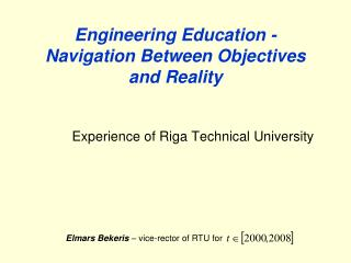 Engineering Education - Navigation Between Objectives and Reality