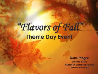 """Flavors of Fall"" Theme Day Event"