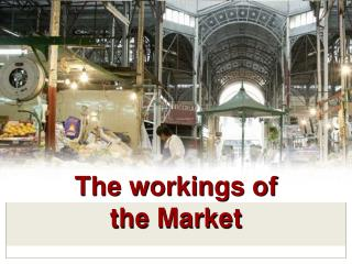 The workings of               the Market