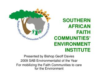 SOUTHERN  AFRICAN  FAITH  COMMUNITIES' ENVIRONMENT  INSTITUTE