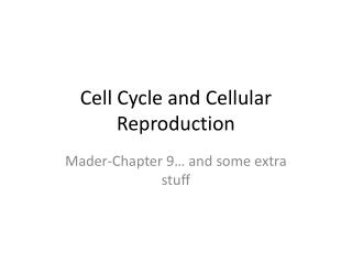 Cell Cycle and Cellular Reproduction