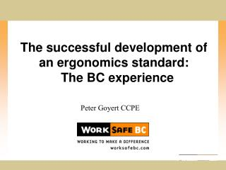 The successful development of an ergonomics standard:   The BC experience