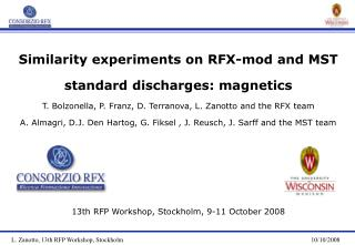 Similar ity experiments on RFX-mod and MST standard discharges: magnetics