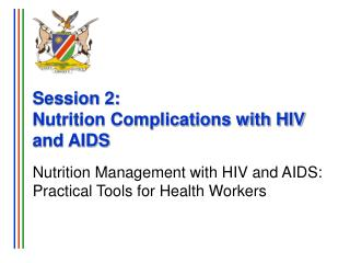 Session 2:  Nutrition Complications with HIV and AIDS