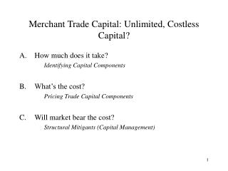 Merchant Trade Capital: Unlimited, Costless Capital?