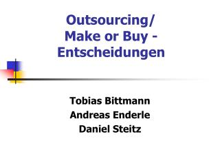 Outsourcing/ Make or Buy - Entscheidungen