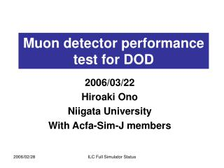 Muon detector performance test for DOD