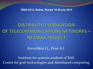 DISTRIBUTED SIMULATION  OF TELECOMMUNICATIONS NETWORKS –NETMAX  project