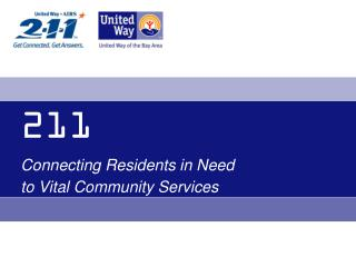 211 Connecting Residents in Need  to Vital Community Services