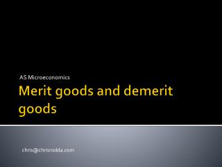 Merit goods and demerit goods